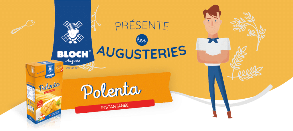 Astuces pour utiliser la polenta Auguste Bloch