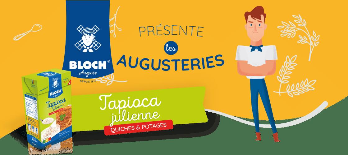 Astuces pour utiliser le tapioca Julienne Auguste Bloch dans vos quiches ou potages